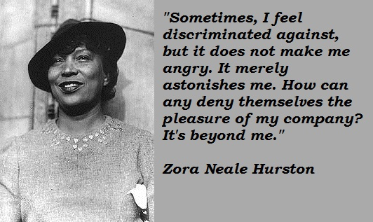 Quotes About Love By Zora Neale Hurston : The Harlem Renaissance, The Algonquin Round Table, and the Bloomsbury ...